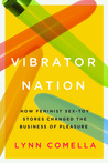 Vibrator Nation by Lynn Comella
