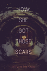 How She Got Those Scars