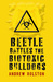 Beetle Battles the Biotoxic Bulldogs