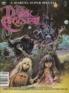 The Dark Crystal The Official Comics Adaptation of the Jim Henson Epic Fantasy Adventure Film (A Marvel Super Special, #24 Feb.)