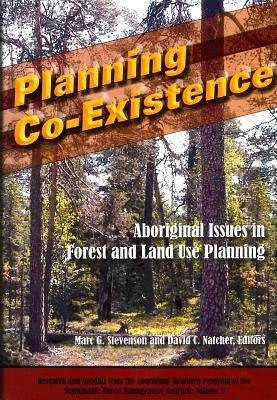 Planning Co-Existence: Aboriginal Issues in Forest and Land-Use Planning