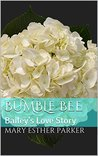 Bumble Bee: Bailey's Love Story (Love Stories #1)