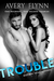 Trouble (Bad Boy Homecoming #2)