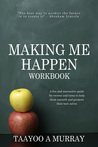 Making Me Happen by Taayoo A. Murray