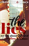 The Lies: The Lies We Tell About Love, Life, and Everything in Between