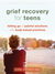 Grief Recovery for Teens: Letting Go of Painful Emotions with Body-Based Practices