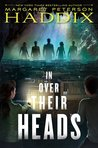 Review of In Over Their Heads by Haddix