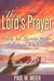 The Lord's Prayer: Finding ...