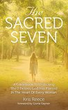 The Sacred Seven: A Guidebook to Unlocking the 7 Desires God Has Placed in the Heart of Every Woman