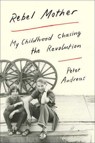 Rebel Mother: My Childhood Chasing the Revolution