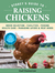 Storey's Guide to Raising Chickens, 4th Edition: Breed Selection, Facilities, Feeding, Health Care, Managing Layers  Meat Birds
