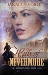 Hills of Nevermore: Inspirational Historical Romance (Montana Gold Book 1)