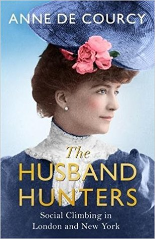 The Husband Hunters: Social Climbing in London and New York