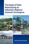 The Impact of State Restructuring on Indonesia's Regional Economic Convergence