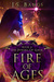 Fire Of Ages by J.S. Bangs