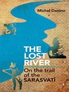 The Lost River: On The Trails of Saraswati