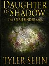 Daughter of Shadow by Tyler Sehn