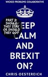 Should The Stay or Should They Go? (Keep Calm and Brexit On? Book 2)