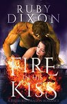 Fire In His Kiss (Fireblood, #2)