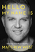 Hello, My Name Is by Matthew   West