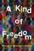 A Kind of Freedom
