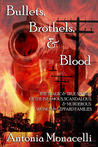 Bullets, Brothels, & Blood by Antonia Monacelli