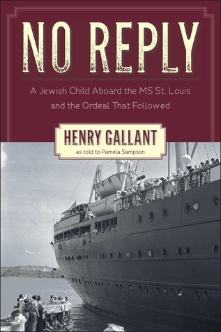 No Reply: A Jewish Child Aboard the MS St. Louis and the Ordeal That Followed