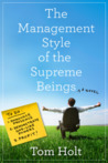 The Management Style of the Supreme Beings by Tom Holt
