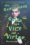 The Gentleman's Guide to Vice and Virtue (Montague Siblings, #1)