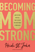 Becoming Momstrong by Heidi St. John