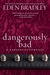 Dangerously Bad (Dangerous, #3)