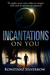 Incantations On You (Eclips...