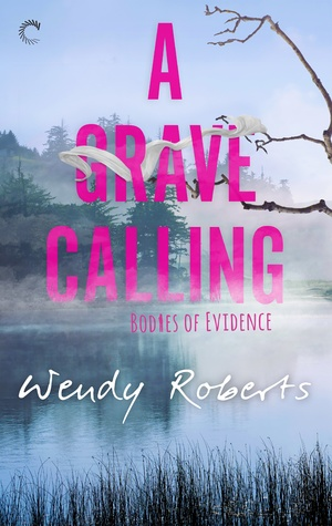 A Grave Calling (Bodies of Evidence, #1)