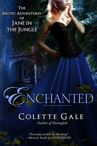 Colette Gale: Enchanted: A New Love (The Erotic Adventures of Jane in the Jungle Book 8)