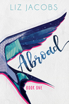 Abroad: Book One (Abroad, #1)