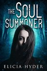 The Soul Summoner by Elicia Hyder