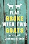Flat Broke with Two Goats: A Memoir of Appalachia