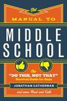 The Manual to Middle School by Jonathan Catherman