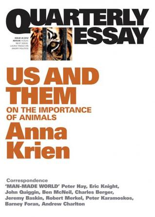 Us and Them: On the Importance of Animals (Quarterly Essay #45)