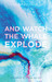 And Watch the Whale Explode: UTS Writers Anthology 2017
