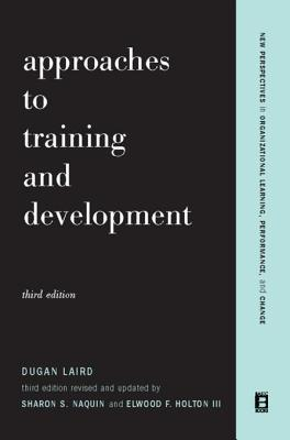 Approaches to Training and Development: Third Edition Revised and Updated