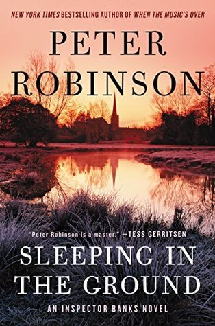 Sleeping in the Ground The 24th DCI Banks Mystery - Peter Robinson