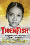 TigerFish: A Memoir