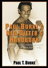 Paul Burke's Neo-Dieter's Handbook: When We Lost our Nutritional Roots, Where to Find These Foods Today