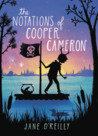 The Notations of Cooper Cameron by Jane O'Reilly