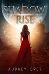 Shadow Rise by Audrey Grey