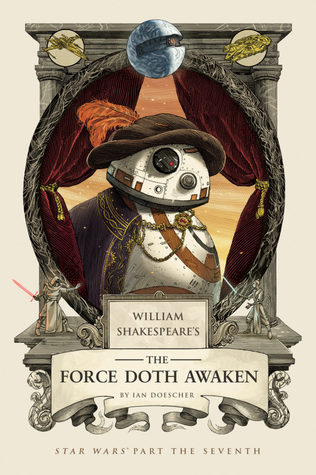 William Shakespeare's The Force Doth Awaken (William Shakespeare's Star Wars, #7)