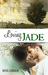 Loving Jade - Riverstone Estate Series Book 3 - standalone