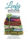 Leafy Brioche: Knitted Cowls and Scarves