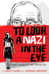 To Look a Nazi in the Eye: A Teen's Account of a War Criminal Trial